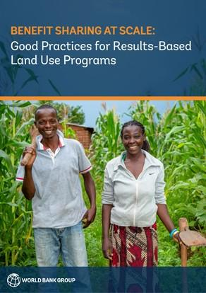 Benefit Sharing at Scale: Good Practices for Results-Based Land Use Programs